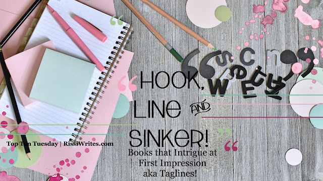 Top Ten Tuesday | Hook, Line and Sinker! Books that Intrigue at First Impression