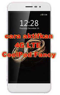 Cara aktifkan 4G LTE di CoolPad Fancy Android