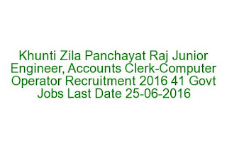 Khunti Zila Panchayat Raj Junior Engineer, Accounts Clerk-Computer Operator Recruitment 2016 41 Govt Jobs Last Date 25-06-2016