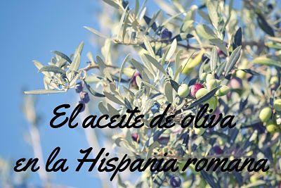 El aceite de oliva en la Hispania romana