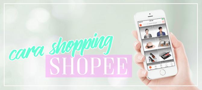 Cara Beli Barang di Shopee