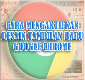 Begini Cara Mengaktifkan Desain Tampilan Baru Google Chrome Di Desktop
