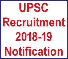 UPSC Recruitment 2018-19 Notification