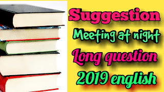 The most important suggestion, 'MEETING AT NIGHT' , LDQ questions and answers, Class 11