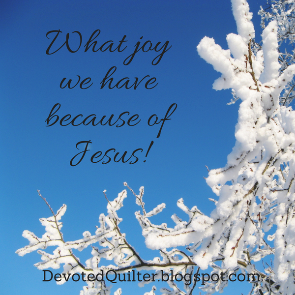Advent devotion - joy | DevotedQuilter.blogspot.com