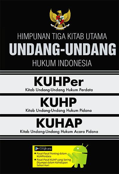 Himpunan Tiga Kitab Utama Undang-Undang Hukum Indonesia