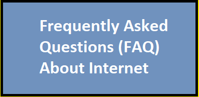 Frequently Asked Questions About The Internet You Must Know