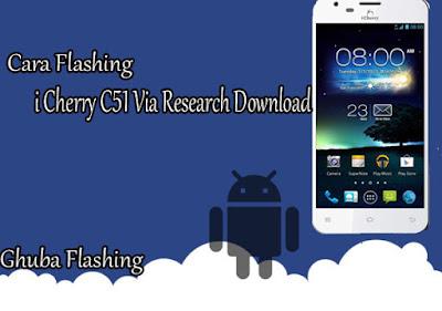 Cara Flash i Cherry C51 100% Berhasil Via Research Download