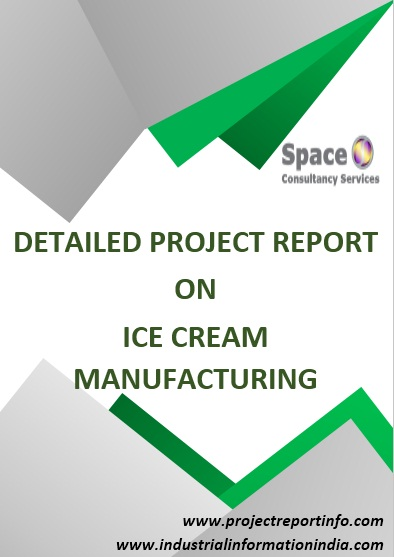 Project Report on Ice Cream Manufacturing - manufacturing project report