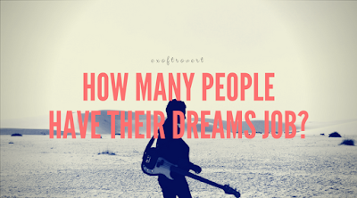 How Many People Have Their Dreams Job