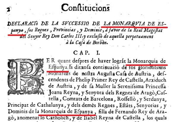 Constitucions . Declaraciò de la svccessio de la monarquvia de Espanya, los Regnes, ProvinciAs, y Dominis, à favor de la Real Magestat del Senyor Rey Don Carlos III, y exclusiò de aquella perpetuament à la Casa de Borbòn.
