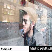 Marhor. Delírio Infernal