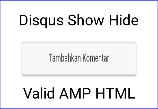 Memasang Komentar Disqus Show Hide Untuk Blogger Valid AMP HTML Terbaru
