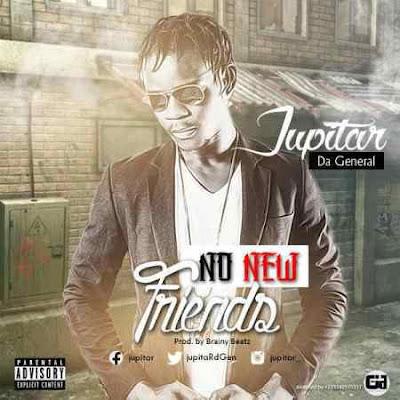 Jupitar – No New Friends (Prod. By Brainy Beatz) [Ghbestpromo.com]