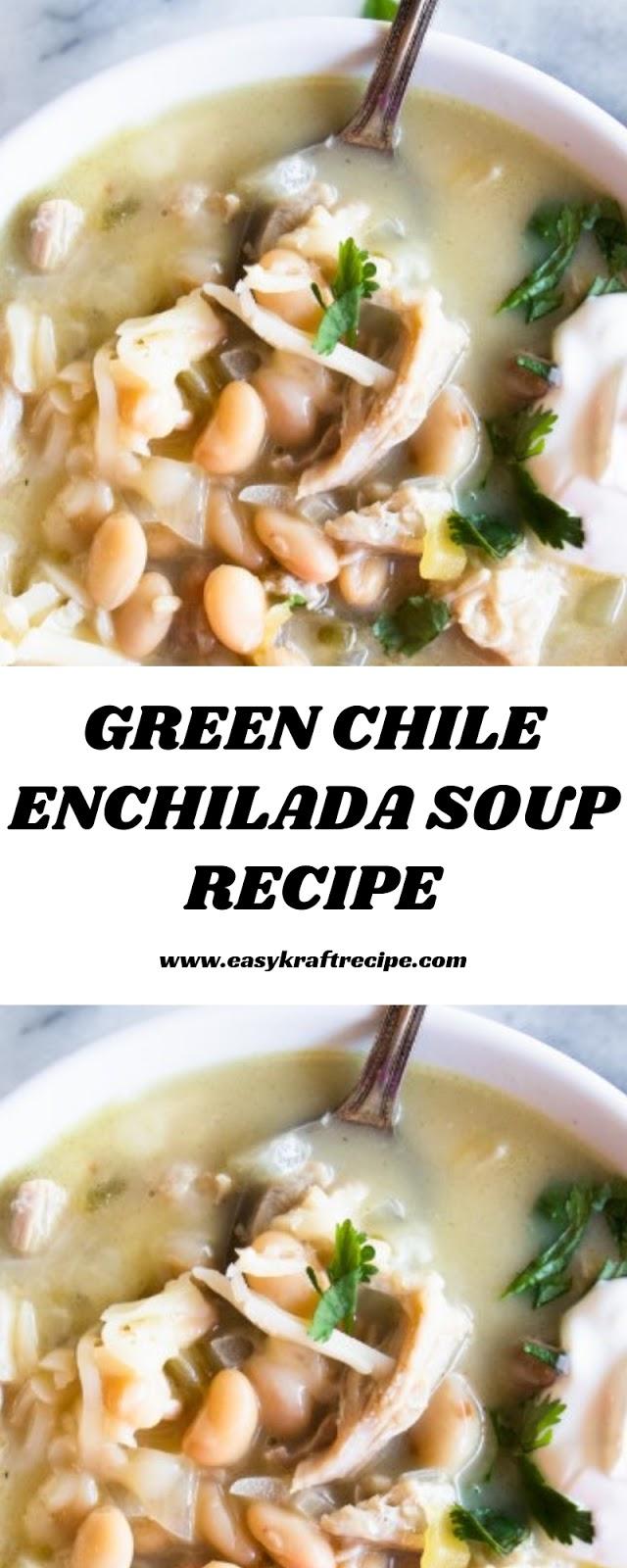 GREEN CHILE ENCHILADA SOUP