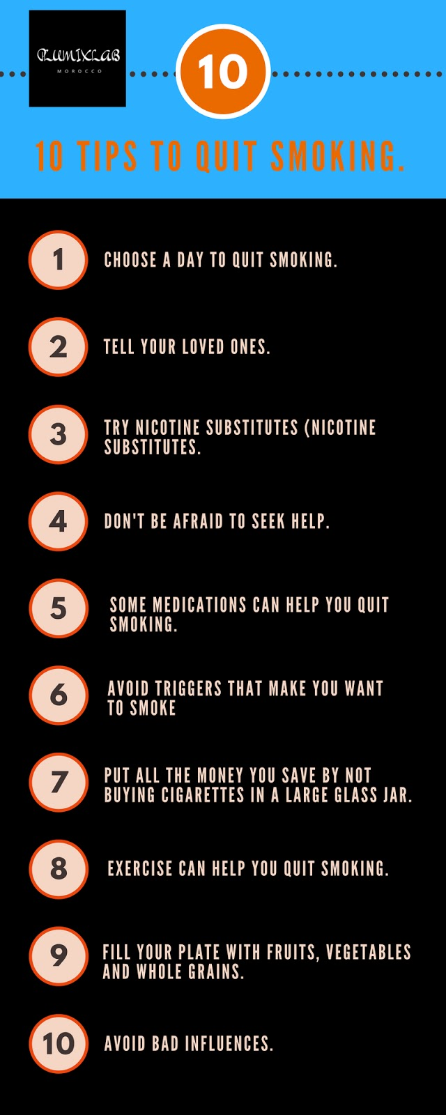 We've listed the top 10 most effective tips and tricks for quitting smoking for good! How to quit smoking: 10 ultra effective tips to quit smoking Why do millions of people still smoke cigarettes? This is largely because the nicotine in cigarettes is highly addictive. Also because smoking brings psychological comfort to some people and quitting smoking is really difficult.
