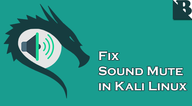 Fix Sound Mute Audio Problem In Kali Linux