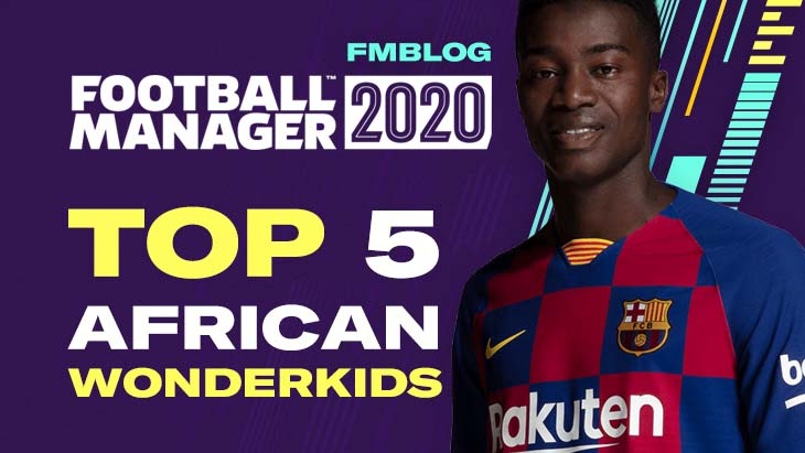 FM20 - Top 5 Wonderkids From Africa