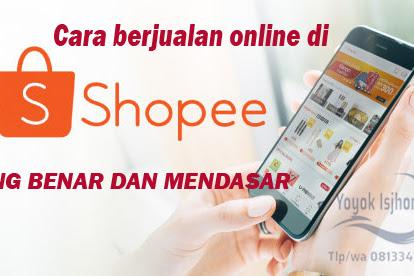 Cara Berjualan Online di Shopee Yang Benar dan Mendasar - Part 1