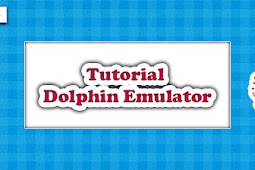 Tutorial : Konfigurasi Dolphin Emulator untuk Snapdragon 625