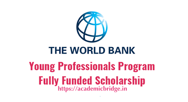 Scholarship Fellowship World Bank at Academicbridge.in