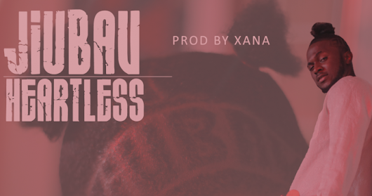 F! AUDIO + VIDEO: Jiubav (@Jiubav) - Heartless (Mixed By Kwamebeatz) | @FoshoENT_Radio