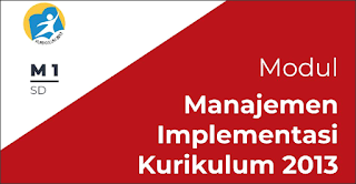Download Modul Manajemen Implementasi Kurikulum 2013 Jenjang SD, SMP/MTs, SMA/MA
