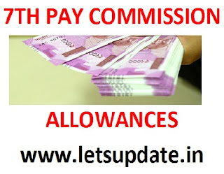 Much Awaited Decision on 7th Pay Commission Allowances Unfolded. Cabinet Approves Recommendations of the 7th CPC on Allowances. letsupdate
