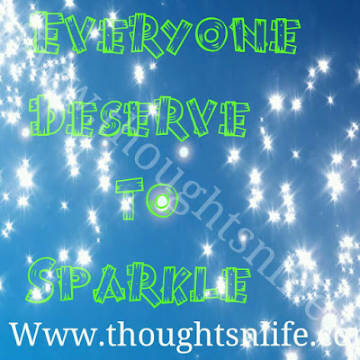 Everyone deserve to sparkle
