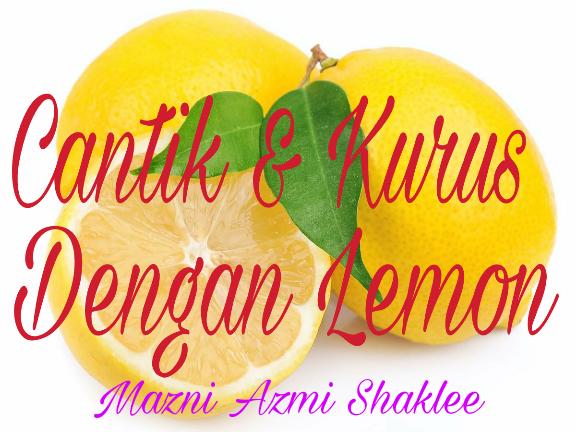 khasiat lemon untuk kuruskan badan