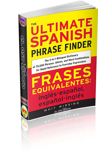 The Ultimate Spanish Phrase Finder Frases Equivalentes