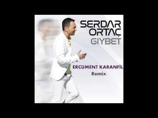 Serdar Ortaç - Gıybet (Ercüment Karanfil Remix)