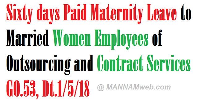 Sixty days Paid Maternity Leave to Married Women Employees of Outsourcing and Contract Services,GO.53, Dt.1/5/18