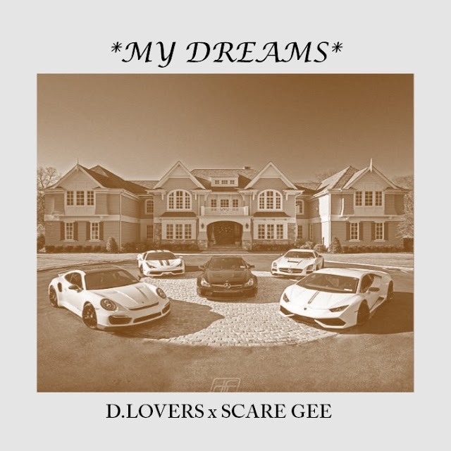 D. Lovers__My Dreams(Feat. Scare Gee)(Mixed By Produsar XyfeZ)Oilcitymusic.com