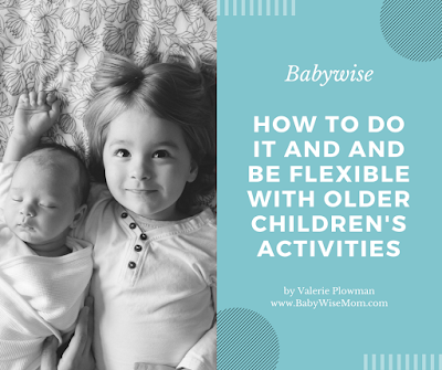 Babywise: How To Do it and and Be Flexible with Older Children's Activities