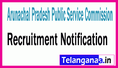 Arunachal Pradesh Public Service Commission APPSC Recruitment Notification