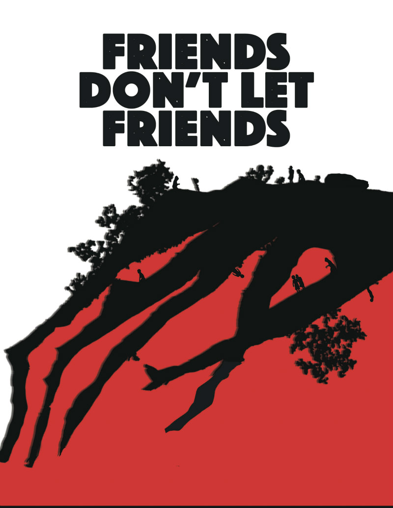 FRIENDS DON'T LET FRIENDS poster