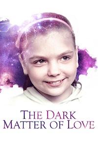 Watch The Dark Matter of Love Online Free in HD