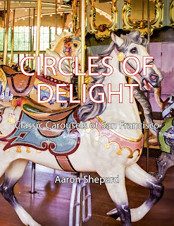 Circles of Delight: Classic Carousels of San Francisco. Aaron Shepard