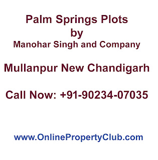 Palm Springs Plots by Manohar Singh and Company Mullanpur New Chandigarh Call Now: +91-90234-07035