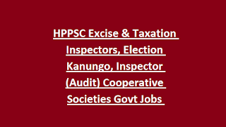 HPPSC Excise & Taxation Inspectors, Election Kanungo, Inspector (Audit) Cooperative Societies Govt Jobs Recruitment Exam 2019