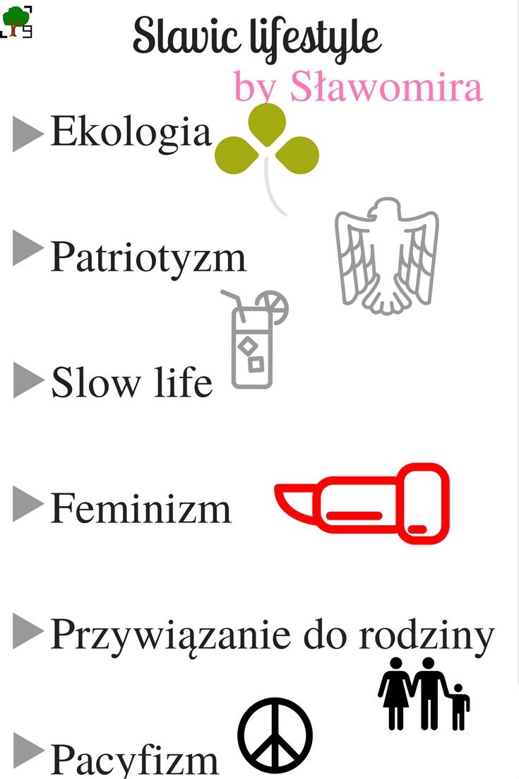 Ekologia, patriotyzm, slow life, feminizm, przywiązanie do rodziny, pacyfizm, wartości słowiańskie
