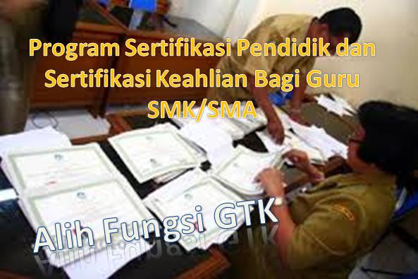 [Alih Fungsi GTK] Program Sertifikasi Pendidik dan Sertifikasi Keahlian Bagi Guru SMK/SMA