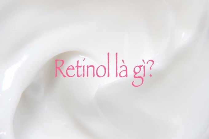 Retinol là gì, giống và khác nhau với Tretonin