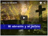 cancion en video jesús mi adoración