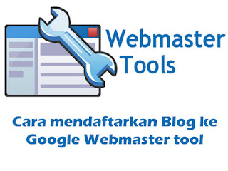Cara Daftar Dan Verifikasi Blog Di Google Webmaster Tools