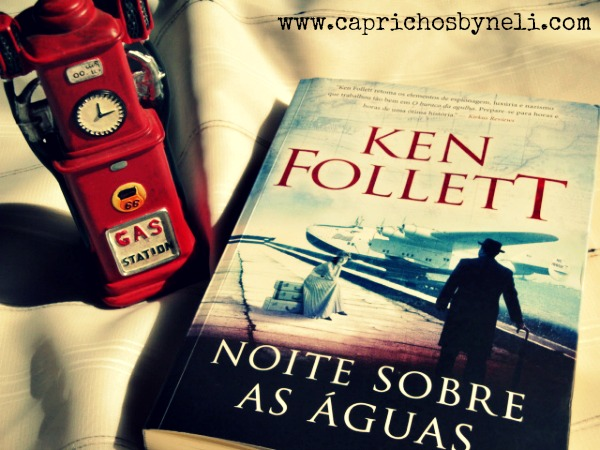 Noite sobre as águas, Ken Follett, Editora Arqueiro
