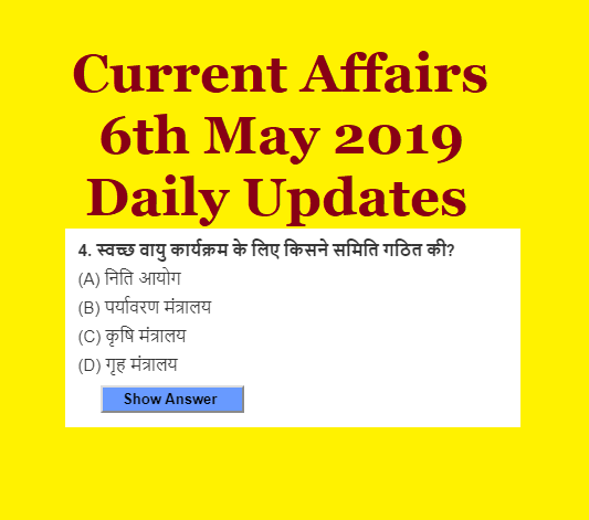 Current Affairs 6th May 2019, Daily Updates