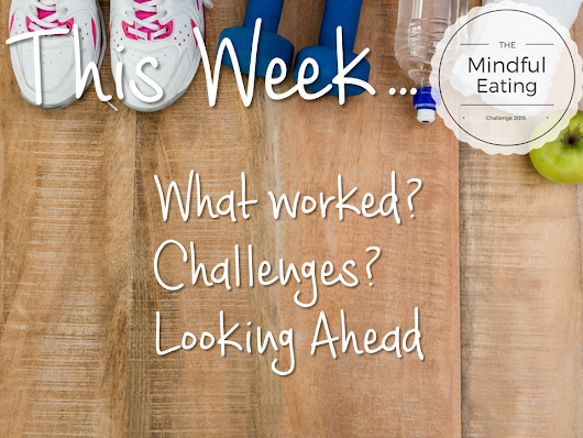 Week 5- My Healthy Holiday Mindful Eating