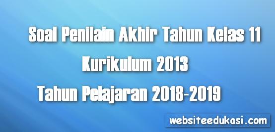 Soal PAT/UKK Kelas 11 Kurikulum 2013 Tahun 2019